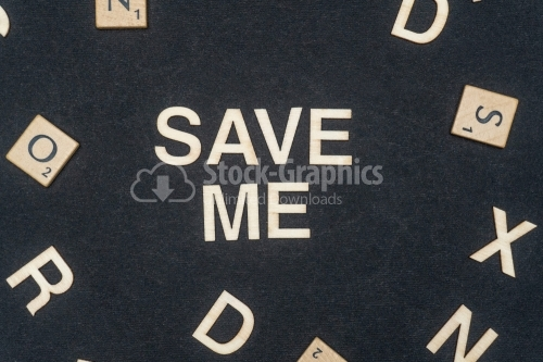 SAVE ME word written on dark paper background. SAVE ME text for your concepts
